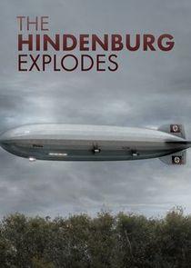 The Hindenburg Explodes!