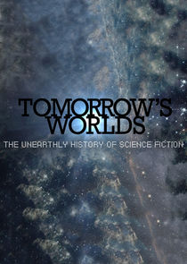 Tomorrow's Worlds: The Unearthly History of Scienc